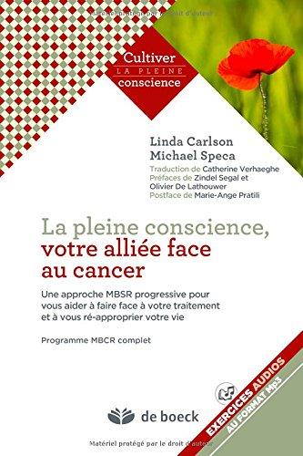 la-pleine-conscience-votre-alliee-face-au-cancer-une-approche-mbsr-progressive-pour-vous-aider-a-fai