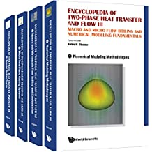 Encyclopedia of Two-Phase Heat Transfer and Flow III: Macro and Micro Flow Boiling and Numerical Modeling Fundamentals(A 4-Volume Set) (Mechanical Engineering) (English Edition)