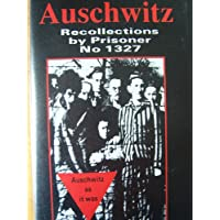 Auschwitz: Recollections by Prisoner No. 1327