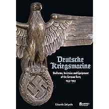 Deutsche Kriegsmarine: Uniforms, Equipment & Personal Items of the German Navy 1933-1945