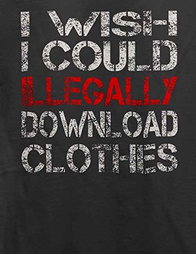 I Wish I Could Illegally Download Clothes T-Shirt Grau