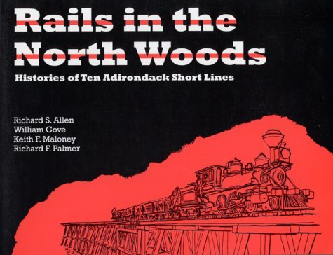 Rails in the North Woods by Richard S. Allen (1998-06-02)