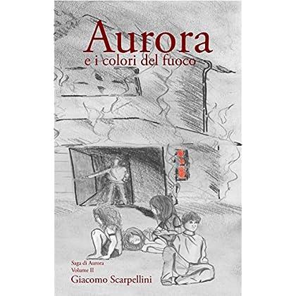 Aurora E I Colori Del Fuoco