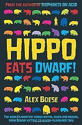 Hippo Eats Dwarf by Alex Boese (2010-02-09)