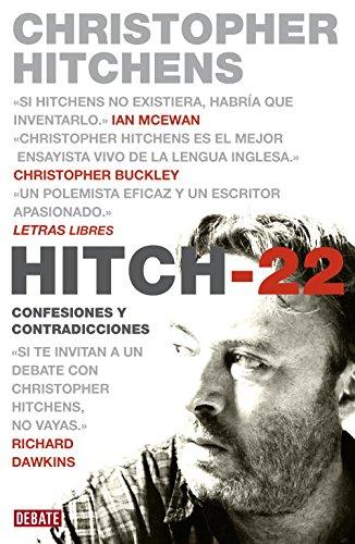Hitch-22: Confesiones y contradicciones (Biografías y Memorias) por Christopher Hitchens