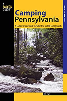Epub Gratis Camping Pennsylvania: A Comprehensive Guide to Public Tent and RV Campgrounds (State Camping Series)