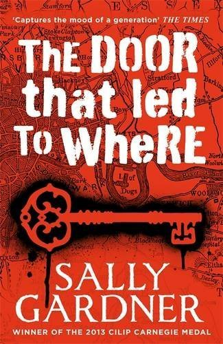 The Door That Led to Where by Sally Gardner (2015-08-06)
