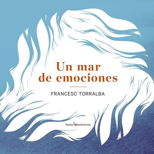 Descargar Libro Un Mar De Emociones (Otros) de Francesc Torralba