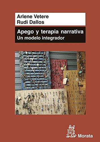 Apego y Terapia Narrativa: un modelo integrador por Arlene Vetere