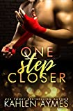 One Step Closer: (A stepbrother, second chance stand alone novel.)