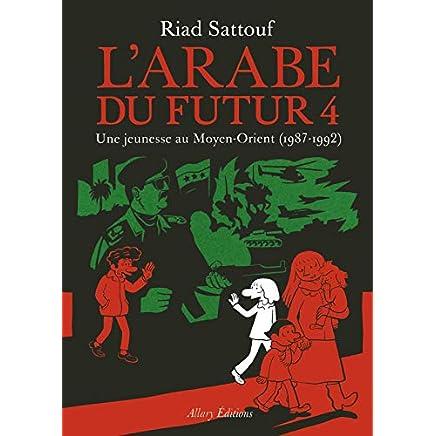 Gratuit Pdf Epub Mobi L 39 Arabe Du Futur Volume 4 4