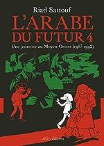 L'Arabe du futur - Volume 4 (4) de Riad Sattouf