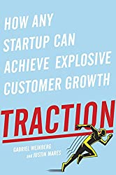 In Traction, serial entrepreneurs Gabriel Weinberg and Justin Mares give startups the tools for generating explosive customer growth      'Anyone trying to break through to new customers can use this smart, ambitious book'Eric Ries, author of...