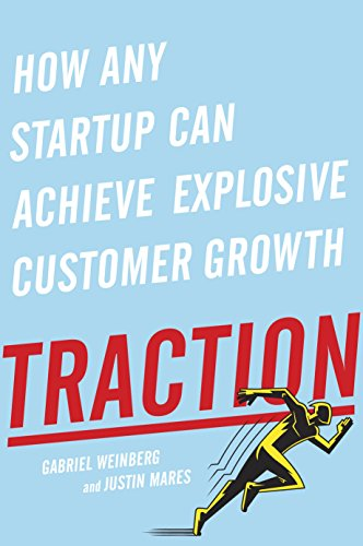 traction-how-any-startup-can-achieve-explosive-customer-growth