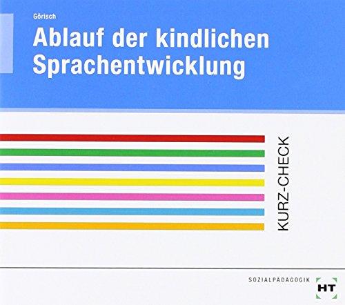 Ablauf der kindlichen Sprachentwicklung: Sprachliche Entwicklung des Kindes vom 1. bis zum 6. Lebensjahr von Olaf Görisch (1. April 2012) Broschiert