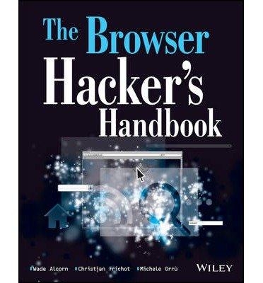 The Browser Hacker's Handbook by Wade Alcorn (2014-03-24) par Wade Alcorn; Christian Frichot; Michele Orru;