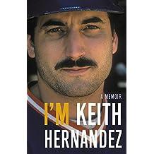 I'm Keith Hernandez: A Memoir