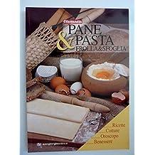 PANE & PASTA FROLLA & SFOGLIA Ricette, Cotture, Oroscopo, Benessere