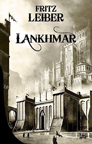 Lankhmar : Intégrale 1 Le cycle des épées : Epées et démons ; Epées et mort ; Epées et brume par Fritz Leiber