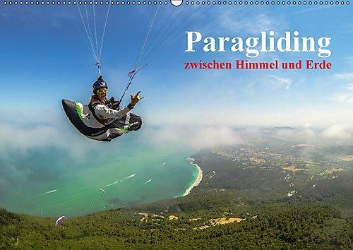 Paragliding-zwischen-Himmel-und-Erde-Wandkalender-2017-DIN-A2-quer-Ob-ber-den-Bergen-oder-am-Meer-beim-Gleitschirmfliegen-wird-die-Welt-aus--Monatskalender-14-Seiten-CALVENDO-Sport