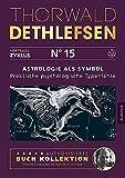 Astrologie als Symbol - Praktische psychologische Typenlehre: Band 15 - Thorwald Dethlefsen