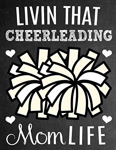 Livin That Cheerleading Mom Life: Thank You Appreciation Gift for Moms of Cheerleaders: Notebook | Journal | Diary for World's Best Cheerleading Mom -