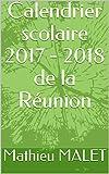 Calendrier scolaire 2017 - 2018 de la Réunion