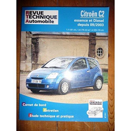 RRTA0684.1 REVUE TECHNIQUE AUTOMOBILE CITROEN C2 Essence et Diesel depuis 09/2003 1.1i 61cv, 1.4i 75cv, 1.4 HDi 70cv