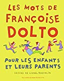 Les mots de Françoise Dolto pour les enfants et leurs parents
