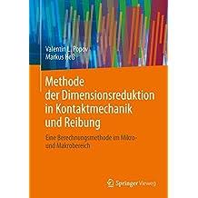 Methode der Dimensionsreduktion in Kontaktmechanik und Reibung: Eine Berechnungsmethode im Mikro- und Makrobereich