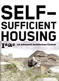Self-Sufficient Housing: 1st Advanced Architecture Contest by Vicente Guallart (2006-06-01)