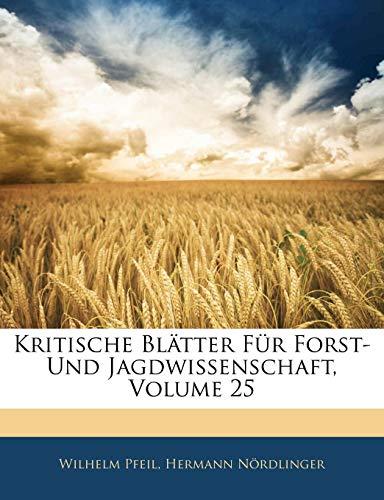 Kritische Blätter Für Forst- Und Jagdwissenschaft, Volume 25