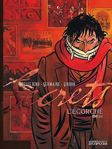 Secrets, L'Écorché - tome 2 - Secrets, L'Ecorché, tome 2