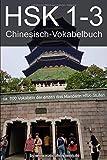 HSK 1-3 Chinesisch-Vokabelbuch: ca. 600 Vokabeln der ersten drei Mandarin HSK-Stufen