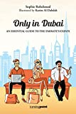 Only in Dubai: An Essential Guide to the Emirate's Expats (English Edition)