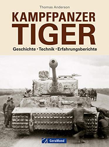 Kampfpanzer Tiger: Authentische Erfahrungsberichte der Militärgeschichte im Weltkrieg mit bisher unveröffentlichten Panzer Fotos,  Interessantes zur Panzertechnik inkl. Farbzeichnungen