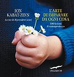 L'arte di imparare da ogni cosa (Italian Edition)