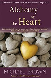 Alchemy of the Heart: Transform Turmoil into Peace Through Emotional Integration (English Edition)