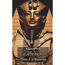 Le Pharaon: Tome 1: L'Erpatre