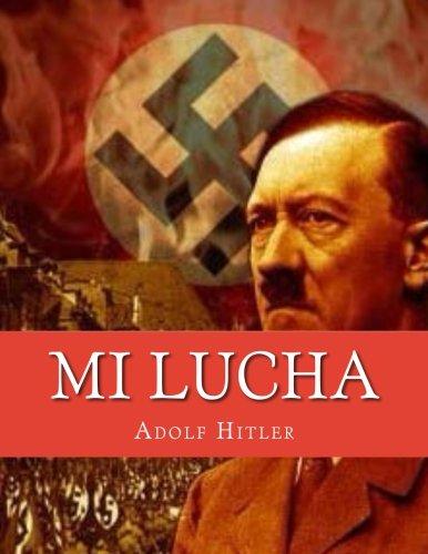 Mi Lucha / Mein Kampf por Adolf Hitler