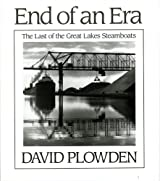 The End of an Era: The Last of the Great Lake Steamboats: Last of the Great Lakes Steamboats