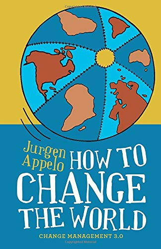 How to Change the World: Change Management 3.0