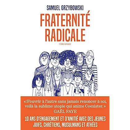 Fraternité radicale (AR.TEMOIGNAGE)
