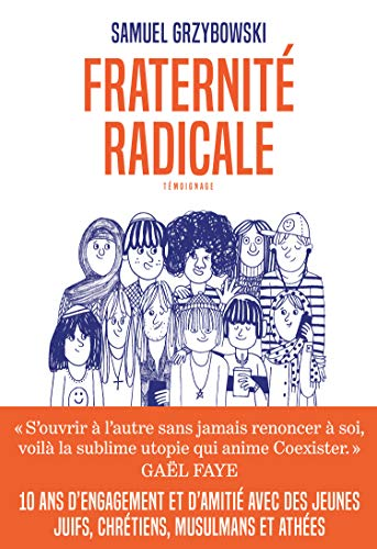 Fraternité radicale (AR.TEMOIGNAGE) par Samuel Grzybowski