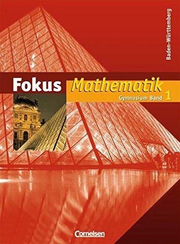 Fokus Mathematik - Gymnasium Baden-Württemberg / Band 1 - Schülerbuch,
