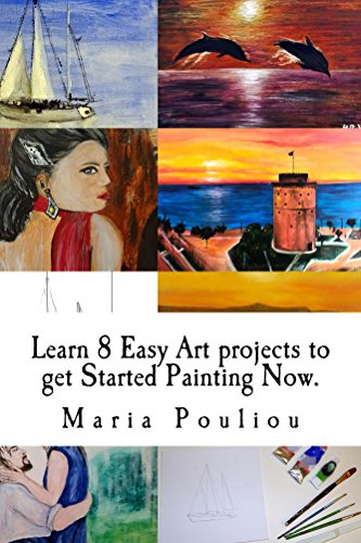 Learn 8 Easy Art projects to get Started Painting Now. (English Edition)