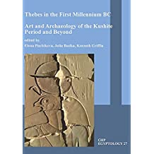 Thebes in the First Millennium BC: Art and Archaeology of the Kushite Period and Beyond (GHP Egyptology, Band 27)