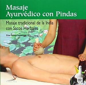 masajes holísticos: Masaje ayurvédico con Pindas (libro + DVD)