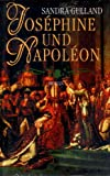 Josephine und Napoleon - Sandra Gulland