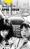 Apre coeur / Jenny Zhang | Zhang, Jenny (1983-....). Auteur